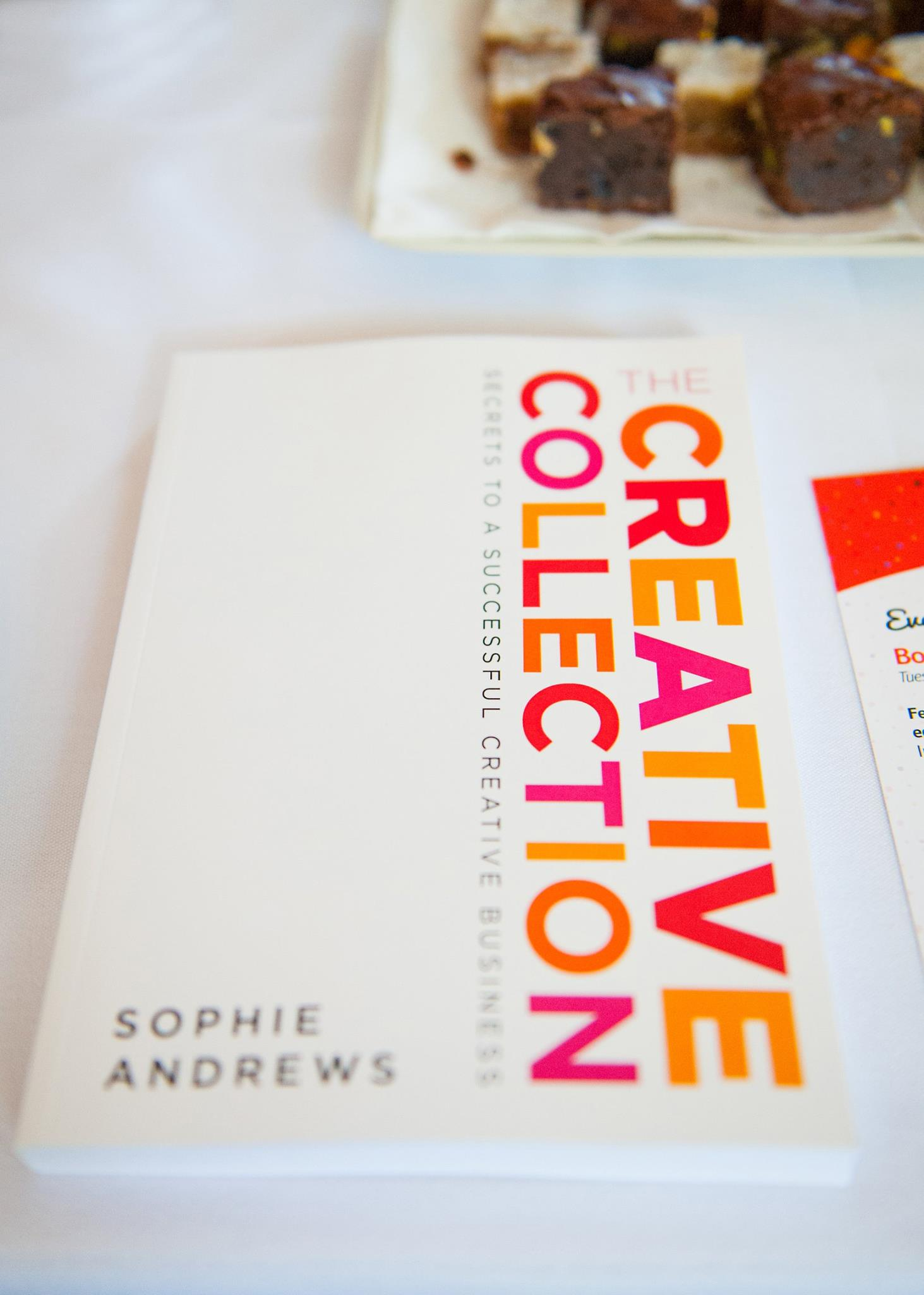 Fabulous take home gift, a copy of 'The Creative Collection. Secrets to a Successful Creative Business' by author Sophie Andrews, founder of The Accounts Studio